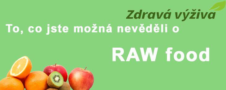 Článek To, co možná nevíte o RAW food…